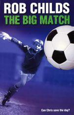 The Big Match - Rob Childs