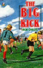 The Big Kick - Rob Childs
