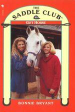 Saddle Club 40 : Gift Horse - Bonnie Bryant