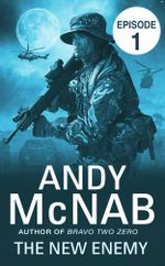 The New Enemy : Episode 1 - Andy McNab