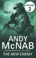 The New Enemy : Episode 2 - Andy McNab