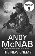 The New Enemy : Episode 6 - Andy McNab