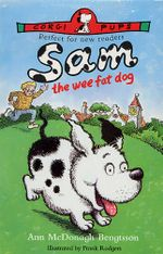 Sam, The Wee Fat Dog - Ann McDonagh-Bengtsson