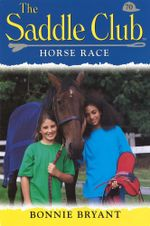 Saddle Club 70 : Horse Race - Bonnie Bryant