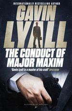 The Conduct of Major Maxim - Gavin Lyall