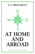 At Home and Abroad - V.S. Pritchett