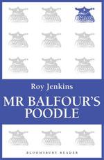MR Balfour's Poodle - Roy Jenkins