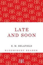 Late and Soon - E. M. Delafield