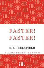 Faster! Faster! - E. M. Delafield