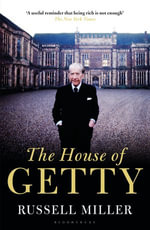 The House of Getty - Russell Miller