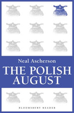The Polish August - Neal Ascherson