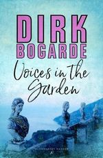 Voices in the Garden - Dirk Bogarde