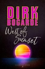 West of Sunset - Dirk Bogarde