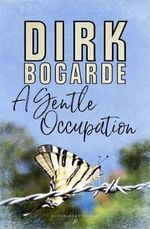A Gentle Occupation - Dirk Bogarde