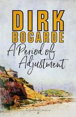A Period of Adjustment - Dirk Bogarde