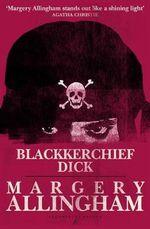 Blackkerchief Dick - Margery Allingham