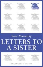 Letters To A Sister - Rose Macaulay