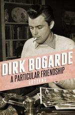 A Particular Friendship - Dirk Bogarde