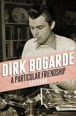 A Particular Friendship - Dirk Bogarde