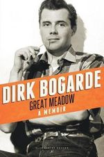 Great Meadow : An Evocation - Dirk Bogarde