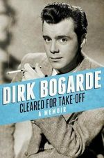 Cleared for Take-Off - Dirk Bogarde