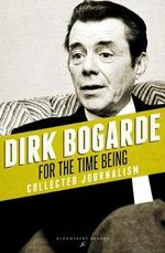 For the Time Being - Dirk Bogarde