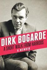 A Short Walk from Harrods - Dirk Bogarde