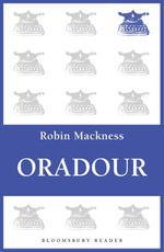 Oradour - Robin Mackness