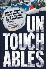 Untouchables : Dirty Cops, Bent Justice and Racism in Scotland Yard - Michael Gillard