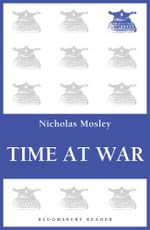 Time at War : World War II Flashbacks - Nicholas Mosley