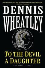 To the Devil, a Daughter - Dennis Wheatley