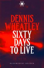 Sixty Days to Live - Dennis Wheatley