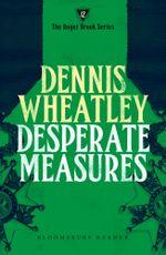 Desperate Measures - Dennis Wheatley