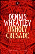 Unholy Crusade - Dennis Wheatley