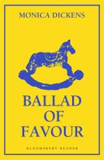 Ballad of Favour - Monica Dickens