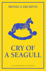 Cry of a Seagull - Monica Dickens