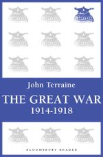 The Great War : 1914 - 1918 - John Terraine