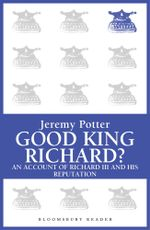Good King Richard? - Jeremy Potter
