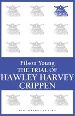 Trial of H.H. Crippen - Filson Young