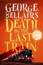 Death on the Last Train - George Bellairs