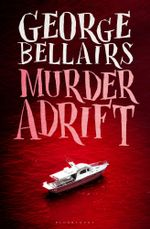 Murder Adrift - George Bellairs