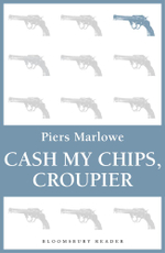 Cash My Chips, Croupier - Piers Marlowe
