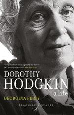 Dorothy Hodgkin : A Life - Georgina Ferry