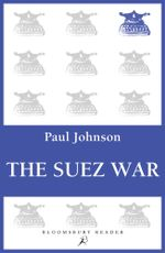 The Suez War - Paul Johnson