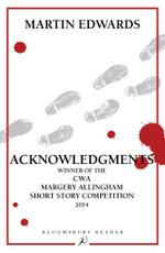 Acknowledgments : Winner of the CWA Margery Allingham Short Story Competition - Martin Edwards