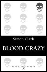 Blood Crazy - Simon Clark