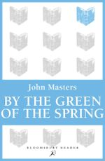 By the Green of the Spring - John Masters