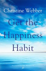 Get the Happiness Habit - Christine Webber