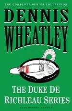 The Duke de Richleau Series - Dennis Wheatley