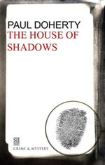 House of Shadows : A Brother Athelstan Medieval Mystery 10 - Paul Doherty